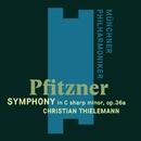 Pfitzner: Symphony in C-Sharp Minor Op. 36a/Christian Thielemann