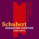 Schubert: Overture to Rosamunde/Zubin Mehta