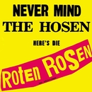 Never Mind The Hosen Here's Die Roten Rosen [Jubiläumsedition Remastered]/Die Roten Rosen