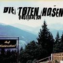 Unsterblich [Jubiläumsedition Remastered]/Die Toten Hosen
