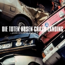 Crash Landing [Jubiläumsedition Remastered]/Die Toten Hosen