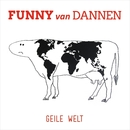 Geile Welt/Funny van Dannen
