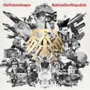"""""""Ballast der Republik"""" plus Jubiläums-Album """"Die Geister, die wir riefen""""/Die Toten Hosen"""