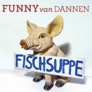 Fischsuppe/Funny van Dannen