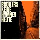 Keine Hymnen heute/Broilers