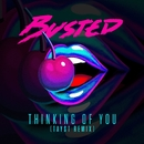 Thinking of You (TAYST Remix)/Busted