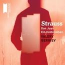 R. Strauss: Don Juan, Ein Heldenleben/Valery Gergiev
