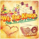Party, Fun, Love & Radio/We The Kings