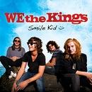 Smile Kid/We The Kings