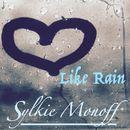 Like Rain/Sylkie Monoff