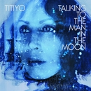 Talking To The Man In The Moon/Titiyo