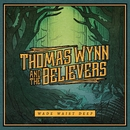 My Eyes Won't Be Open/Thomas Wynn & The Believers
