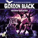 Folge 3: Friedhof der Hexen/Gordon Black - Ein Gruselkrimi aus der Geisterwelt!