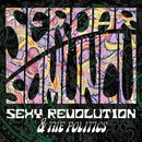 Sexy Revolution & The Politics/Serdar Somuncu