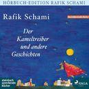Der Kameltreiber und andere Geschichten (Ungekürzt)/Rafik Schami
