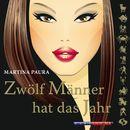 Zwölf Männer hat das Jahr (Gekürzt)/Martina Paura
