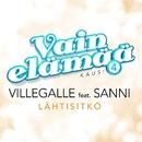 Lähtisitkö (Vain elämää kausi 4) [feat. SANNI]/VilleGalle