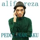 Pedulikan Aku/Alif Reza