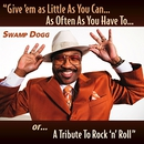 Give 'em as Little As You Can...As Often As You Have To...or...A Tribute To Rock 'n' Roll/Swamp Dogg