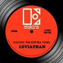 Playlist: The Elektra Years/Leviathan