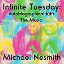 Infinite Tuesday: Autobiographical Riffs/Michael Nesmith