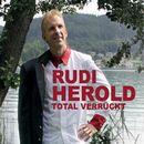 Total verrückt/Rudi Herold