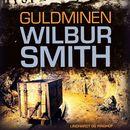 Guldminen (uforkortet)/Wilbur Smith