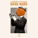 Nang Nang/Landis & Luciana