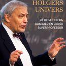 Holgers univers (uforkortet)/Jens Kerte
