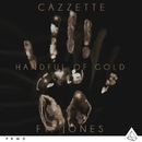 Handful Of Gold (feat. JONES)/Cazzette