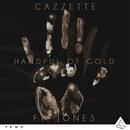 Handful Of Gold (feat. JONES)/Cazzette