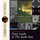 Faery Lands of the South Seas (unabridged)/James Norman Hall, Charles Nordhoff