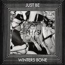 Winters Bone/Just Be