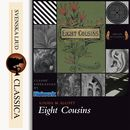 Eight Cousins (unabridged)/Louisa May Alcott