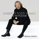 Ti Amo - All The Hits & More/Umberto Tozzi