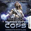 Super City Cops, Folge 02: Verdeckte Ermittlung (Ungekürzt)/Keith R.A. DeCandido