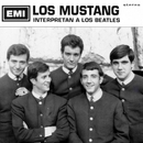 Interpretan a Los Beatles (Remasterizado 2015)/Los Mustang