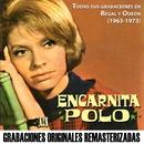 Todas sus grabaciones en Regal y EMI-Odeón (1963-1973) [Remastered 2015]/Encarnita Polo
