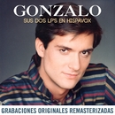 Sus dos LP's en Hispavox (2015 Remastered)/Gonzalo
