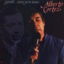 Gardel... Como Yo Te Siento/Alberto Cortez
