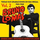 Todas sus grabaciones en EMI-Regal (1965-1968) (Remastered 2015) (Vol. 2)/Bruno Lomas