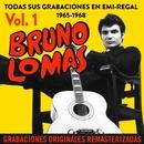 Todas sus grabaciones en EMI-Regal (1965-1968) (Remastered 2015) (Vol. 1)/Bruno Lomas