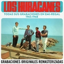 Todas sus grabaciones en EMI-Regal (1965-1968) (Remastered 2015)/Los Huracanes