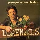 Para que no me olvides .../Lorenzo Santamaria