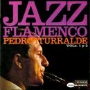 Jazz Flamenco Vols. 1 Y 2 (Remasterizado 2015)/Pedro Iturralde