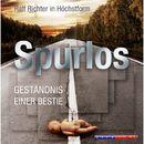 Spurlos (Ungekürzt)/Ralf M. Huhn