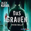Das Grauen (Gekürzt)/Alex Kava