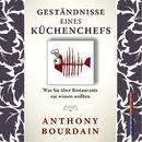 Geständnisse eines Küchenchefs - Was Sie über Restaurants nie wissen wollten (Gekürzt)/Anthony Bourdain