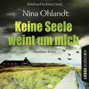 Keine Seele weint um mich - John Benthien: Die Jahreszeiten-Reihe 4 (Ungekürzt)/Nina Ohlandt
