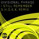 I Still Remember (S.H.O.K.K. Remix)/Divisional Phrase